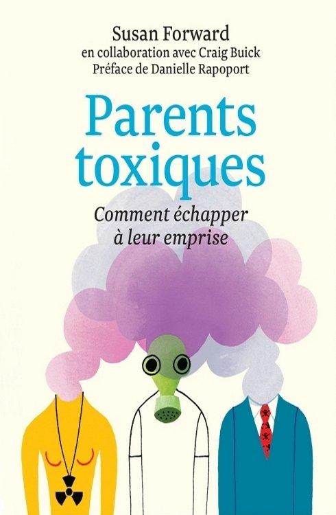 télécharger Parents toxiques - Comment échapper à leur emprise - Susan Forward