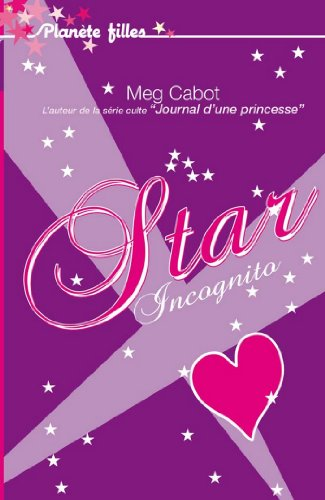 TELECHARGER MAGAZINE Star Incognito - Meg Cabot