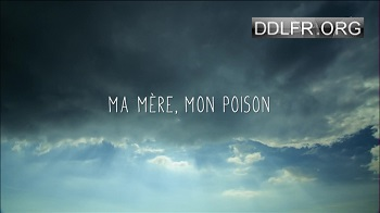 Ma mère, mon poison HDTV