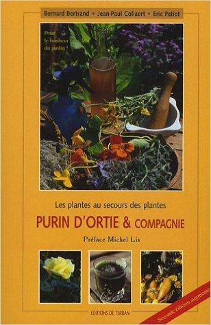 Purin d'ortie & compagnie - Bertrand- Collaert-Petiot
