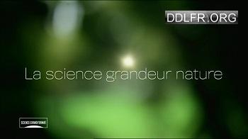 La science grandeur nature HDTV