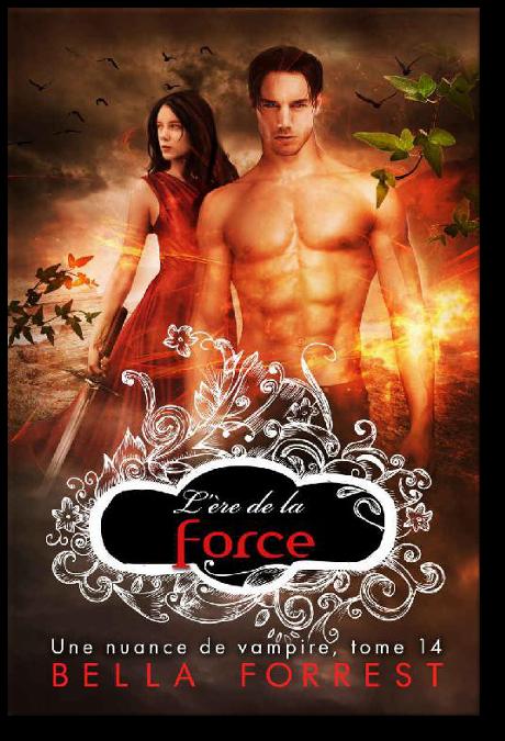 Bella Forrest - Une nuance de vampire - L'ère de la force T14