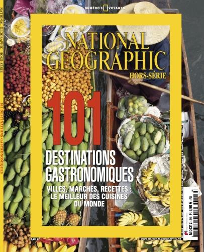 National Géographic Hors Série Voyages N°3 - 101 Destinations Gastronomiques