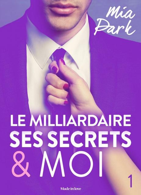 Le milliardaire, ses secrets et moi (2017) - Mia Park - 1T