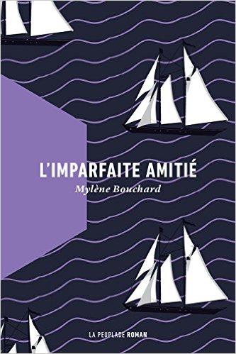 L'imparfaite amitié (2017) - Mylène Bouchard