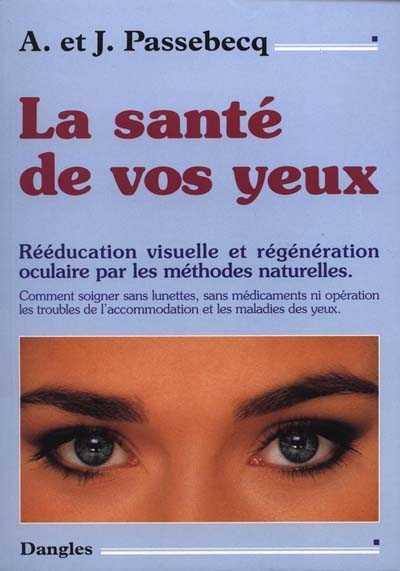 TELECHARGER MAGAZINE La santé de vos yeux - A. et J. Passebecq