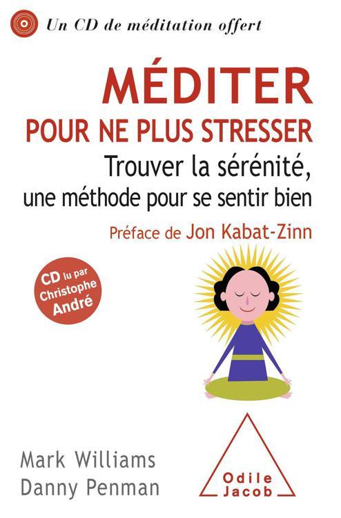 Méditer pour ne plus stresser. Odile Jacob Epub + PDF + azw3 avec 1 CD audio