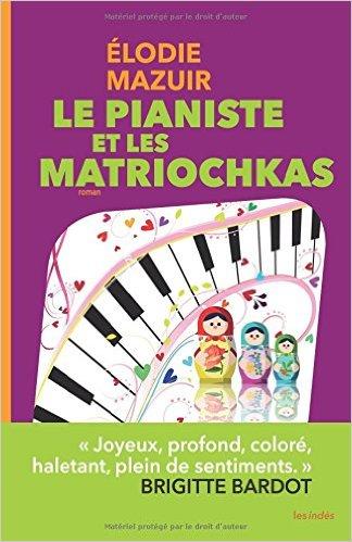 télécharger Le Pianiste et les matriochkas de Elodie Mazuir 2016