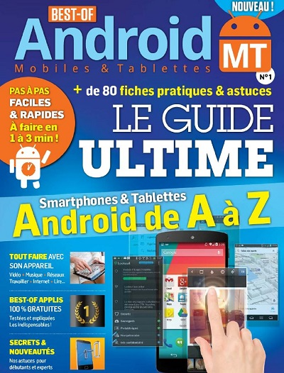 Best-Of Android Mobiles & Tablettes N° 1 - Smartphones et tablettes Android de A à Z
