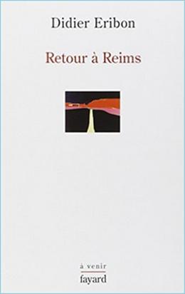 Eribon, Didier - Retour à Reims