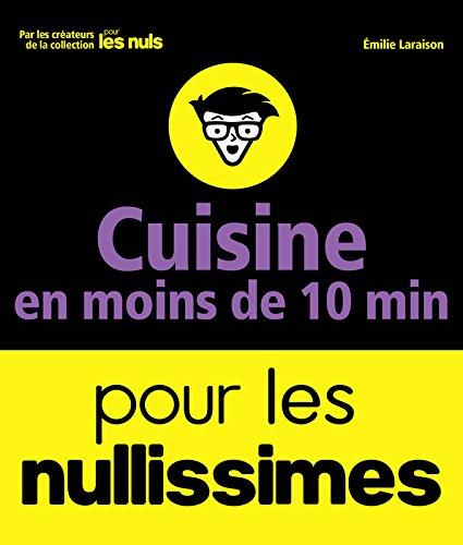 Cuisine en moins de 10 minutes pour les nullissimes (2017) - Emilie Laraiso