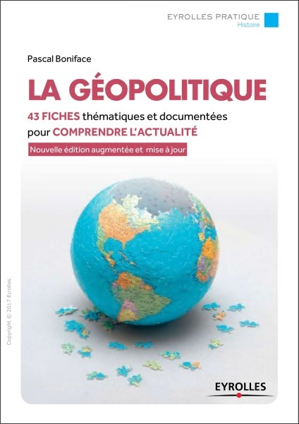 La géopolitique : 42 fiches thématiques et documentées pour comprendre l'actualité