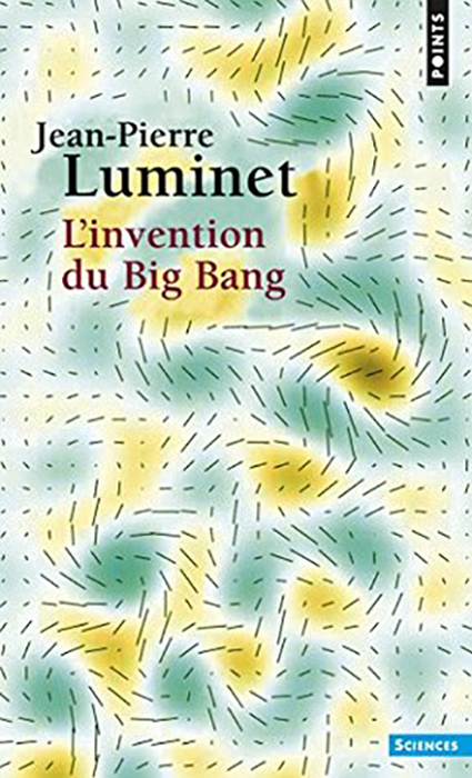 Jean-Pierre Luminet (2016) - L'invention du Big Bang