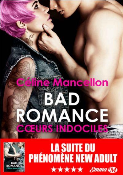 télécharger Bad Romance - Tome 2 - Coeurs indociles - Celine Mancellon