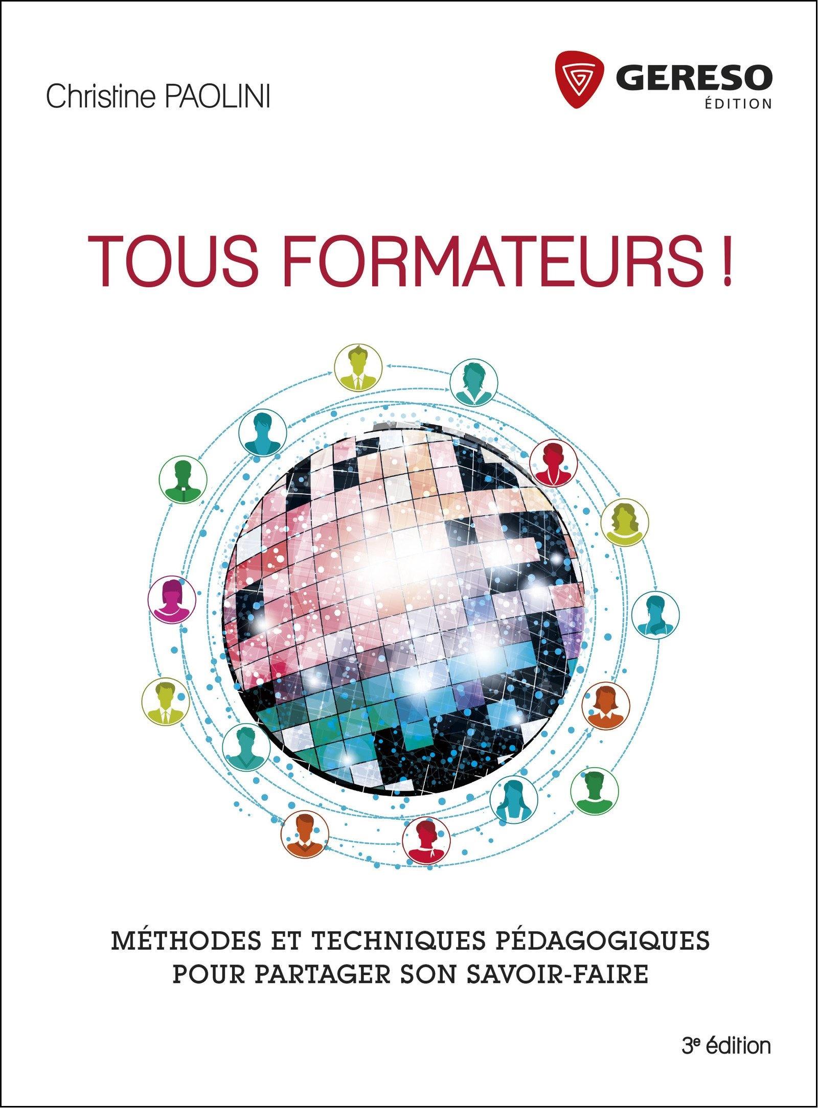 télécharger Tous formateurs ! (2017) : Méthodes et techniques pédagogiques pour partager son savoir-faire