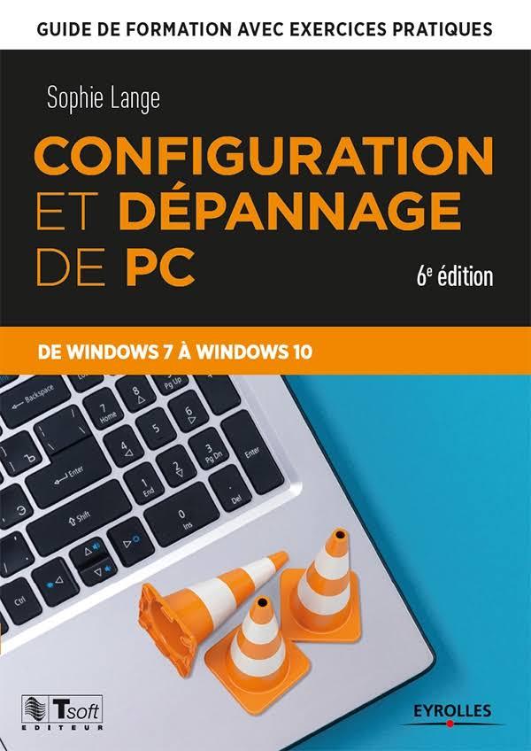 télécharger Configuration et dépannage de PC : Guide de formation avec exercices pratiques de Windows 7 à Windows 10