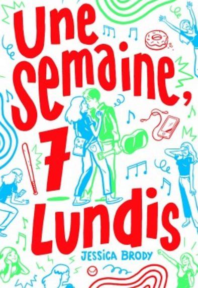 télécharger Une semaine, 7 lundis (2016) - Jessica Brody