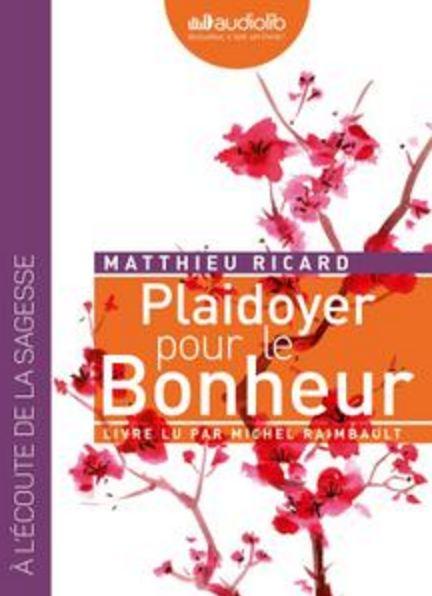 télécharger Plaidoyer pour le bonheur - Matthieu Ricard