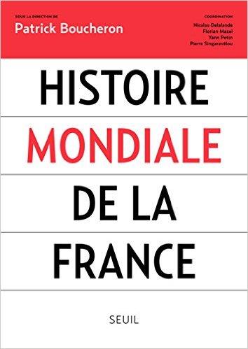 télécharger Histoire mondiale de la France (collectif) - Patrick Boucheron