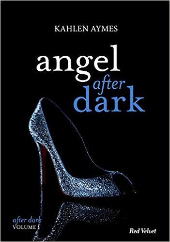 télécharger Angel after dark (2017) Vol.1 - Kahlen Aymes