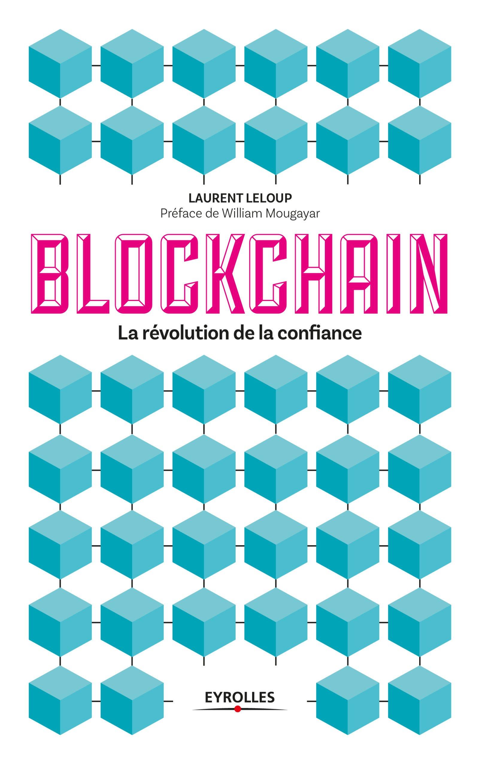 La blockchain. La révolution de la confiance (2017)