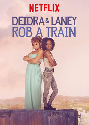 Deidra & Laney Rob a Train WEBRIP FRENCH