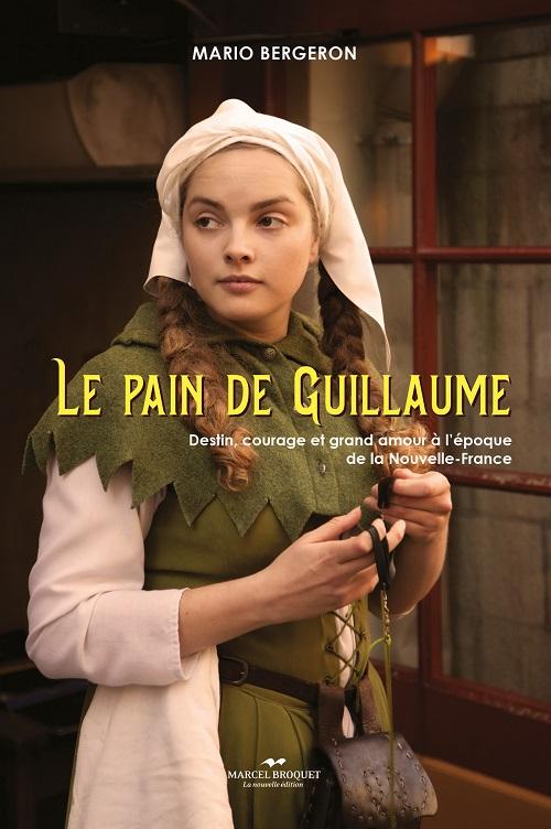 télécharger Le Pain De Guillaume de Mario Bergeron 2016