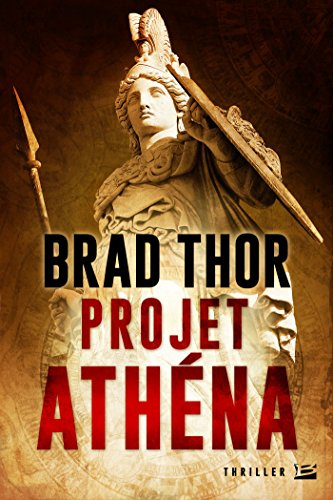 télécharger Projet Athéna de Brad Thor 2016