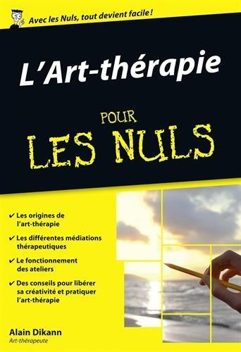 TELECHARGER MAGAZINE Art-thérapie Pour les Nuls - Dinkann, Alain