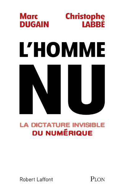 TELECHARGER MAGAZINE L'homme nu (2016) : La dictature invisible du numérique - Dugain Marc & Labbe Christophe