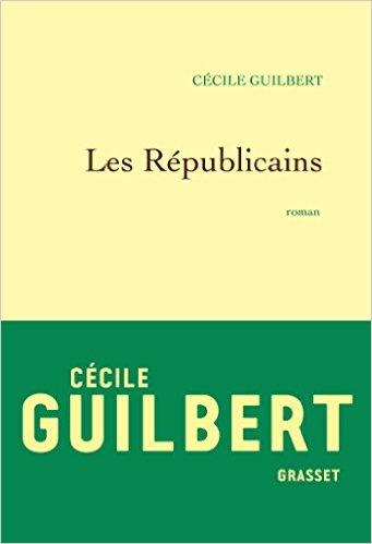 TELECHARGER MAGAZINE Les Républicains (Rentrée Littérature 2017) - Cécile Guilbert