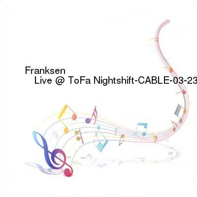 HDTV-X264 Download Links for Franksen_-_Live_at_Tofa_Nightshift-CABLE-03-23-2017-XDS
