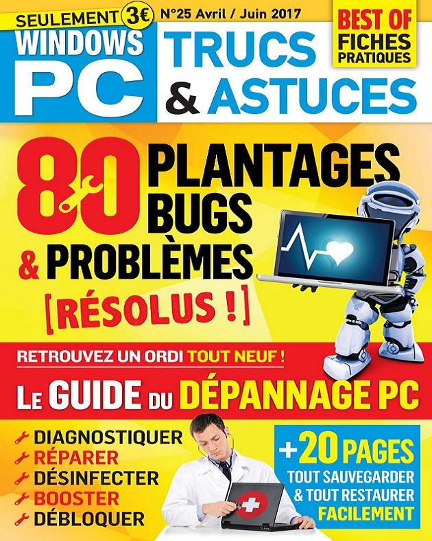 télécharger Windows PC Trucs et Astuces N°25 - Avril-Juin 2017