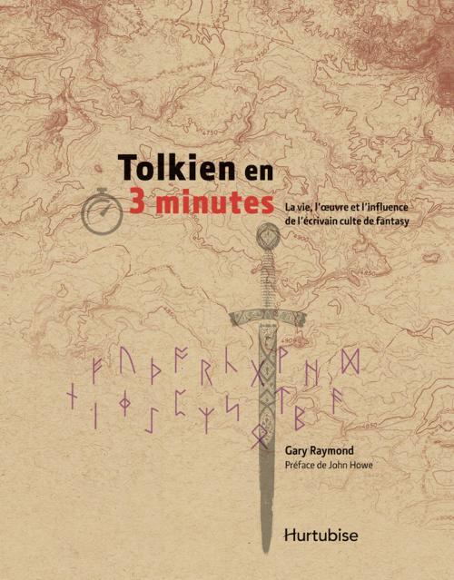 Tolkien en 3 minutes de Gary Raymond