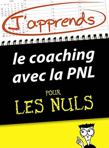 télécharger J'apprends le coaching avec la PNL Pour Les Nuls