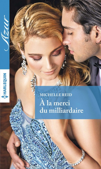 A La Merci Du Milliardaire - Michelle Reid 2017