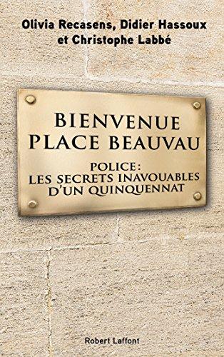 TELECHARGER MAGAZINE Bienvenue Place Beauvau (2017) - Olivia RECASENS, Didier HASSOUX & Christophe LABBÉ