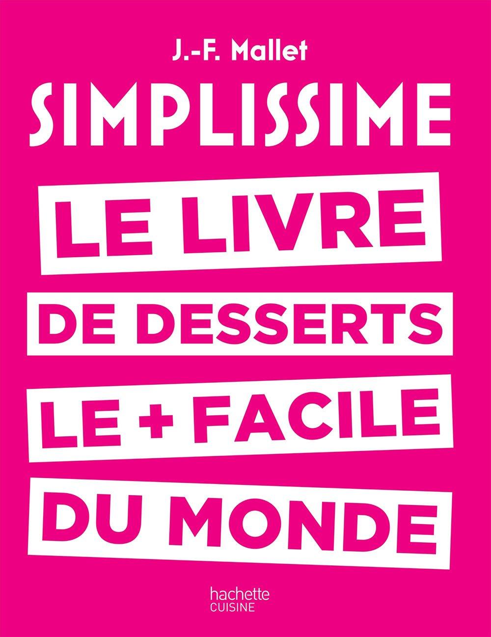 TELECHARGER MAGAZINE Simplissime desserts Le livre de desserts les + faciles du monde