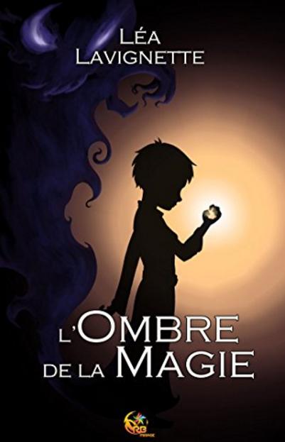 télécharger L'ombre de la magie de Léa Lavignette 2017