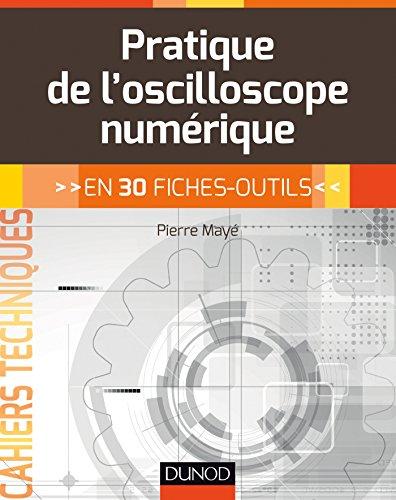 télécharger Pratique de l'oscilloscope en 30 fiches-outils by Pierre Mayé