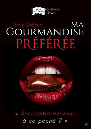 télécharger Ma Gourmandise Préférée (2017) Tome 1 - Stefy Quebec