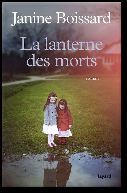 télécharger Janine Boissard - La lanterne des morts 2017