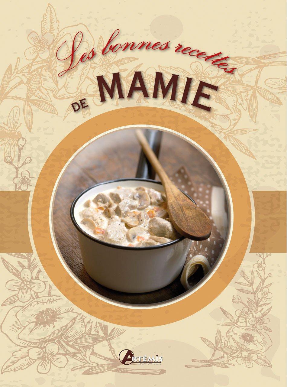 télécharger Les bonnes recettes de mamie - Artémis