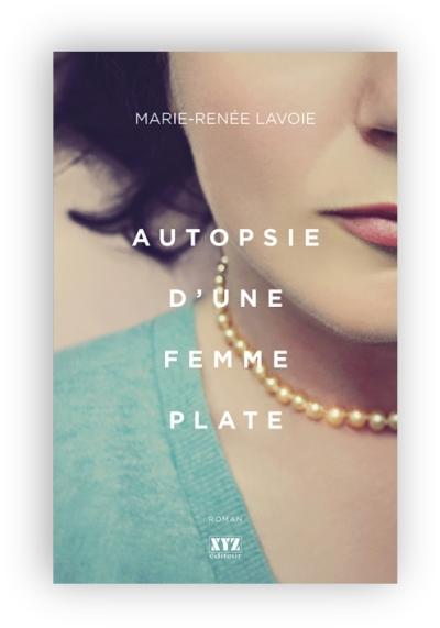 télécharger Autopsie d'une femme plate - Marie-Renee Lavoie