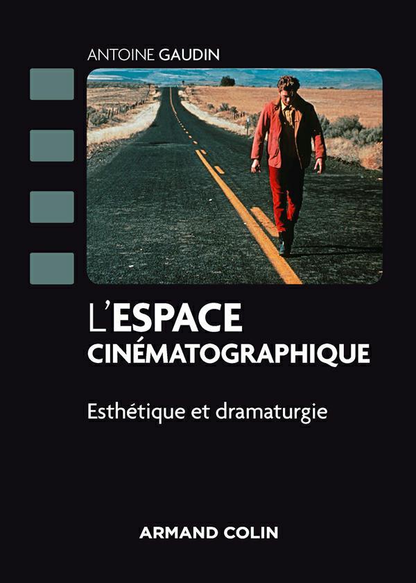 télécharger L'espace cinématographique : Esthétique et dramaturgie.Antoine Gaudin