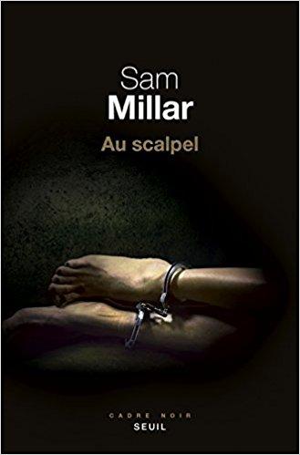 télécharger Au scalpel de Sam Millar 2017