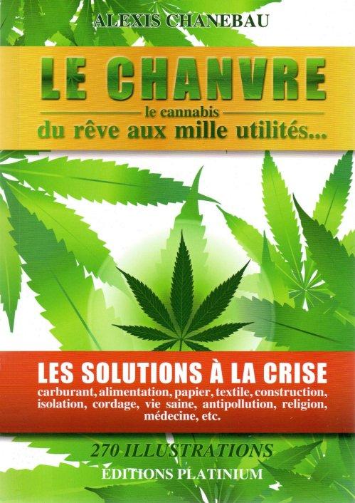 télécharger Le chanvre (Le cannabis), du rêve aux mille utilités - Alexis Chanebau