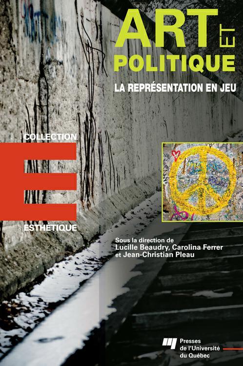télécharger Art et politique : La représentation en jeu. Collectif PUQ