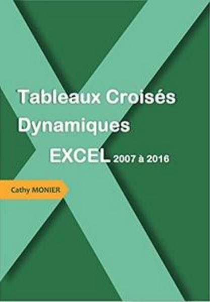 télécharger Tableaux Croisés Dynamiques: Excel 2007 à 2016