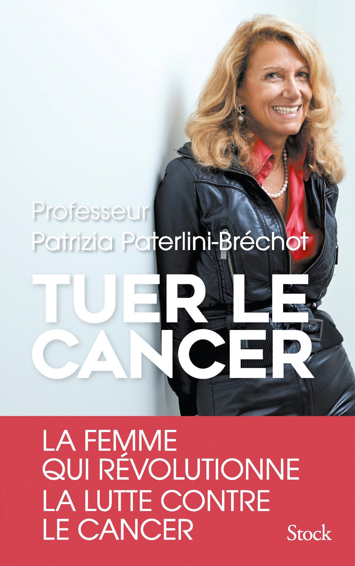 télécharger Tuer le cancer. Patrizia Paterlini-Bréchot